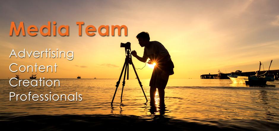 Media Team - Advertising Content Creation professionals